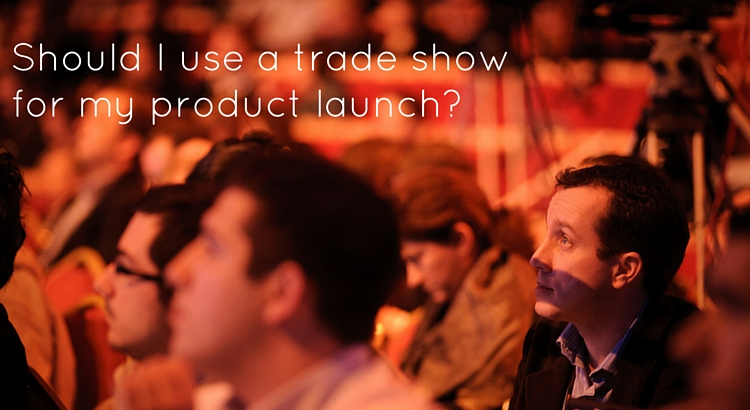 Should I use a trade show for my product launch? - Original Image @ https://flic.kr/p/925xgt
