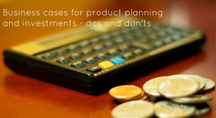 Business cases for product planning and investments - Original Image @ https://flic.kr/p/9gz7XR