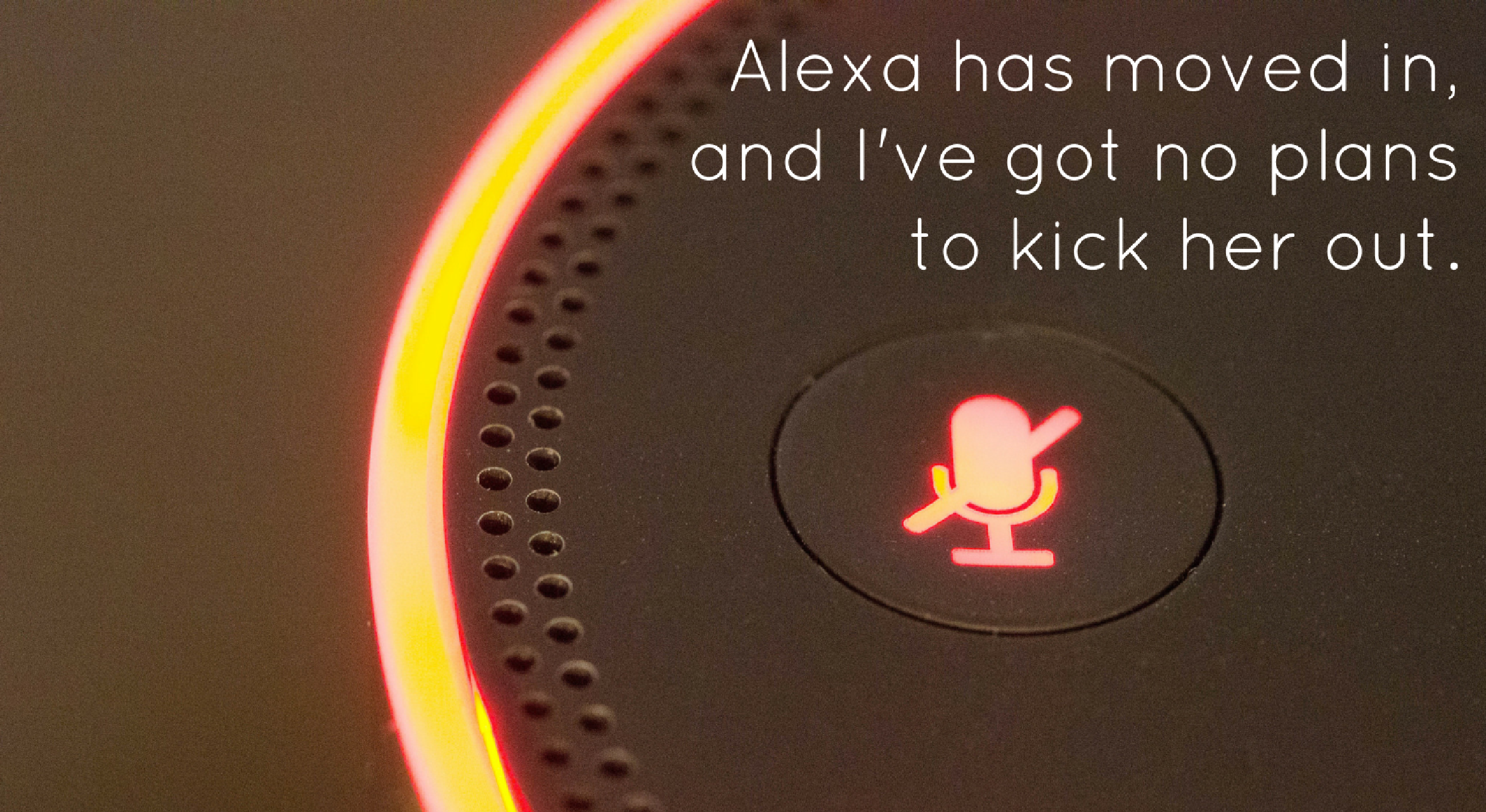 Alexa has moved in - Original Image @ https://flic.kr/p/C6Ae3S